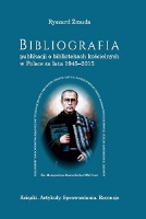 Bibliografia publikacji o bibliotekach kościelnych w Polsce za lata 1945-2014