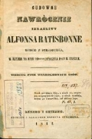 Cudowne nawrócenie Izraelity Alfonsa Ratisbonne rodem z Strasburga, w Rzymie na dniu 20stym 1842 r. zaszłe : według pism wiarygodnych osób