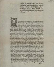 Actum in Curia Regia Varsaviensi Sabbatho ante Dominicam Misericordiae videlicet, die Vigesima Quarta Mensis Aprilis Anno Domini Millesimo Septingentesimo Septuagesimo Tertio