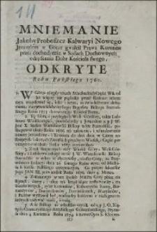 Mniemanie Jakoby Proboszcz Kalwaryi Nowego Jeruzalem w Górze gwałcił Prawa Koronne przez dochodzenie w Sądach Duchownych odzyskania Dobr Kościoła swego; Odkryte Roku Pańskiego 1760
