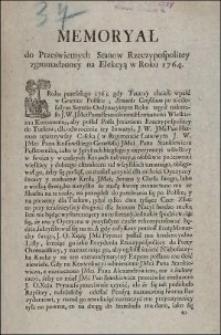 Memoryał do Prześwietnych Stanow Rzeczypospolitey zgromadzoney na Elekcyą w Roku 1764.