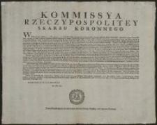 Kommissya Rzeczypospolitey Skarbu Koronnego. Uniwersał zakazuiący nawozu i kursu Monety srebrney Pruskiey, oraz wywozu Kraiowey