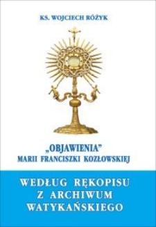 """""""Objawienia"""" Marii Franciszki Kozłowskiej według rękopisu z archiwum watykańskiego : studium teologiczne"""
