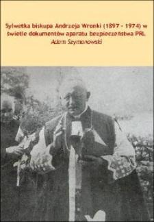 Sylwetka biskupa Andrzeja Wronki (1897-1974) w świetle dokumentów aparatu bezpieczeństwa PRL