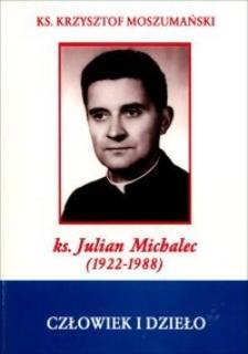 Ks. Julian Michalec (1922-1988) : człowiek i dzieło