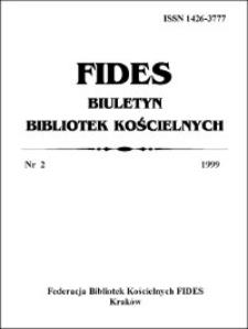 Fides : biuletyn bibliotek kościelnych. 1999, nr 2. Słowo wstępne