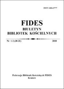 Fides : biuletyn bibliotek kościelnych. 2010, nr 1/2 (30/31)