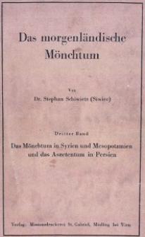 Das morgenländische Mönchtum. Bd. 3, Das Mönchtum in Syrien und Mesopotamien und das Aszententum in Persien