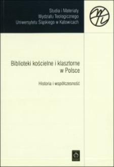 Biblioteki kościelne i klasztorne w Polsce : historia i współczesność
