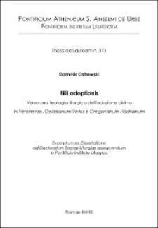 Filii adoptionis. Verso una teologia liturgica dell'adozione divina nel Veronense, Gelasianum Vetus e Gregorianum Hadrianum