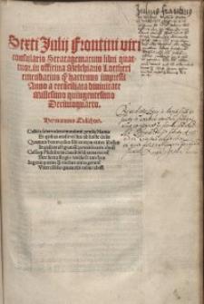 Sexti Julij Frontini [...] Stratagematum libri quattuor in officina Melchiaris Lottheri emendatius q[uam] hactenus impressi Anno [...] Millesimo quingentesimo Decimoquarto