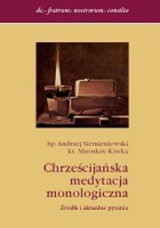 Chrześcijańska medytacja monologiczna : źródła i aktualne pytania