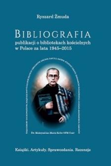 Bibliografia publikacji o bibliotekach kościelnych w Polsce za lata 1945-2015