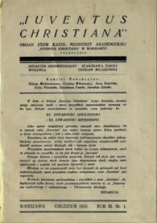 "Iuventus Christiana : organ Stowarzyszenia Młodzieży Akademickiej ""Iuventus Christiana"". R. 2 (1931), nr 1"