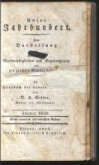 Unser Jahrhundert Oder Darstellung der interessantesten Merkwürdigkeiten und Begebenheiten und der größten Männer desselben. Tl. 2