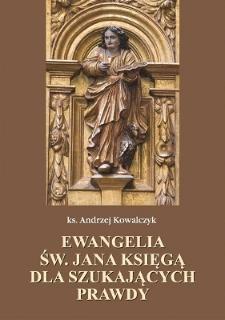 Ewangelia św. Jana księgą dla szukających prawdy