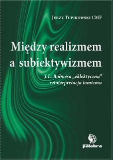"""Między realizmem a subiektywizmem : J.L. Balmèsa """"eklektyczna"""" reinterpretacja tomizmu"""