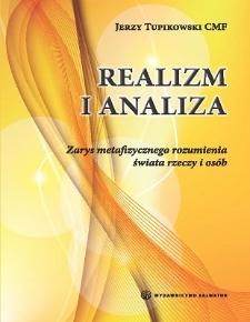 Realizm i analiza : zarys metafizycznego rozumienia świata rzeczy i osób