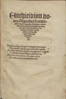 Enchiridion nouus Algorismi summopere visus De integris, Minutijs vulgaribus Proiectib[us] Et regulis mercator[um] sine figuraru[m] ... deletione ...