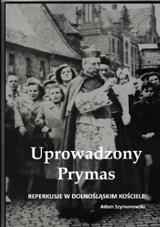 Uprowadzony Prymas : reperkusje w dolnośląskim Kościele