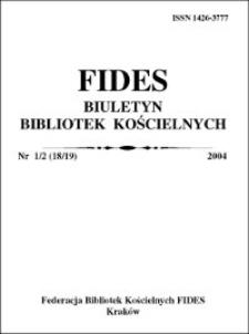 Słowo wstępne (FIDES Biuletyn Bibliotek Kościelnych 2004 nr 1-2)