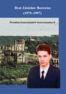 Brat Zdzisław Borowiec (1975-1997) : postulant franciszkanów konwentualnych
