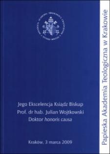 Jego Ekscelencja Ksiądz Biskup Prof. dr hab. Julian A. Wojtkowski Doktor honoris causa Wydziału Teologicznego Papieskiej Akademii Teologicznej w Krakowie [3 marca 2009 r.]