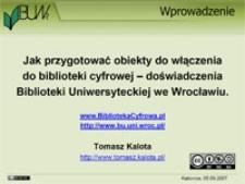 Jak przygotować obiekty do włączenia ich do biblioteki cyfrowej – doświadczenia Biblioteki Uniwersyteckiej we Wrocławiu