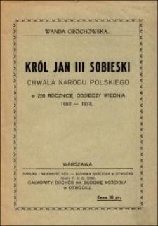 Król Jan III Sobieski chwała narodu polskiego : w 250 rocznicę odsieczy Wiednia 1683-1933