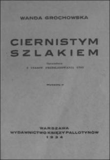 Ciernistym szlakiem : opowiadanie z czasów prześladowania Unji. - Wyd. 2