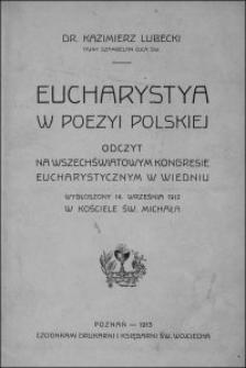 Eucharystya w poezyi polskiej : odczyt na Wszechświatowym Kongresie Eucharystycznym w Wiedniu wygłoszony 14. września 1912 w kościele św. Michała