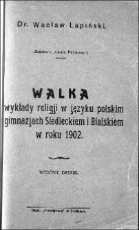 Walka o wykłady religji w języku polskim w gimnazjach Siedleckiem i Bialskiem w roku 1902