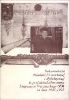 Dokumentacja działalności naukowej i dydaktycznej ks. prof. dr hab. Hieronima Eugeniusza Wyczawskiego OFM za lata 1947-1992