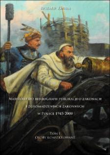 Materiały do bibliografii publikacji o zakonach i zgromadzeniach zakonnych w Polsce 1945-2000. T. 1, Osoby konsekrowane