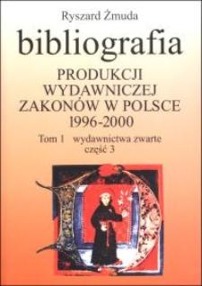 Bibliografia produkcji wydawniczej zakonów w Polsce : 1996-2000. T. 1, Wydawnictwa zwarte. Cz. 3