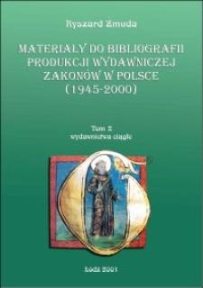 Materiały do bibliografii produkcji wydawniczej zakonów w Polsce (1945-2000). T. 2, Wydawnictwa ciągłe
