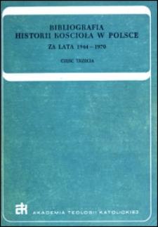 Bibliografia historii Kościoła w Polsce : za lata 1944-1970. Cz. 3