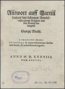 Antwort auff Martin Luthers letzt bekennete Artickel vnsere gantze Religion vnd das Concili belangend Georgij Wicelij