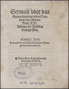 Sermon vber das Euangelium des ersten Sontags ym Aduent Matt.XXI. Anfang der Postillen Georgij Wice.