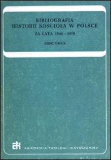 Bibliografia historii Kościoła w Polsce : za lata 1944-1970. Cz. 2