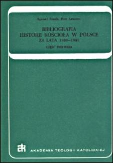 Bibliografia historii Kościoła w Polsce : za lata 1980-1981. Cz. 1