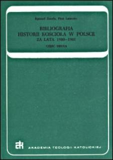 Bibliografia historii Kościoła w Polsce : za lata 1980-1981. Cz. 2